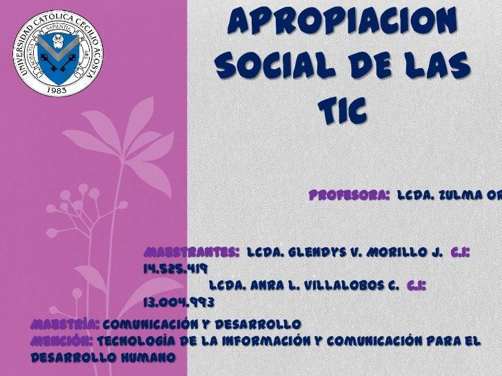 APROPIACION                        SOCIAL DE LAS                             TIC                                     Profe...