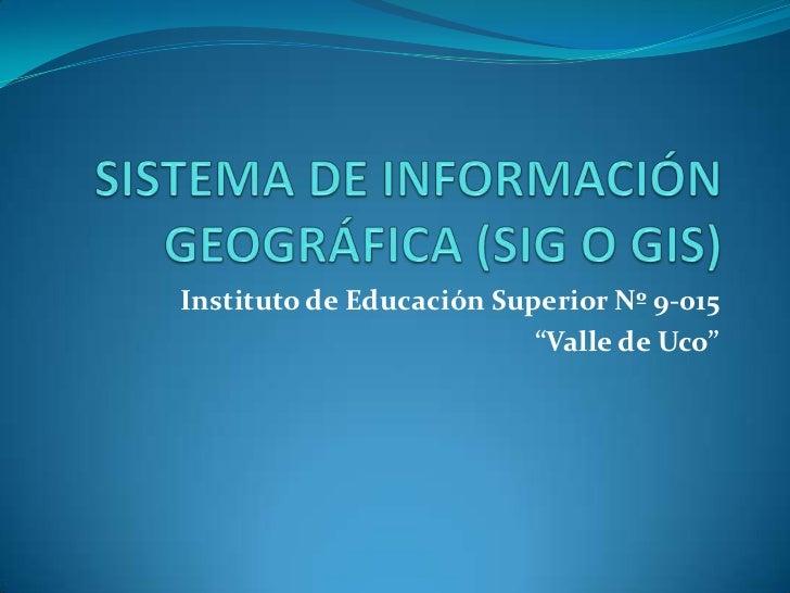 """Instituto de Educación Superior Nº 9-015                          """"Valle de Uco"""""""