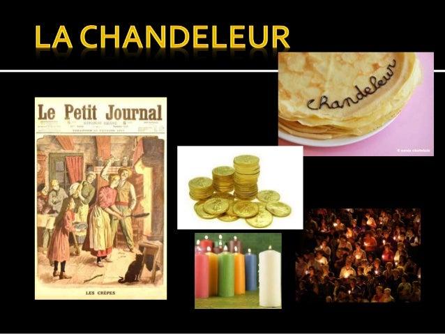 """La Chandeleur, autrefois """"Chandeleuse"""", se fête le 2 février, soit 40 jours après Noël. Son nom vient du mot """"chandelle""""."""