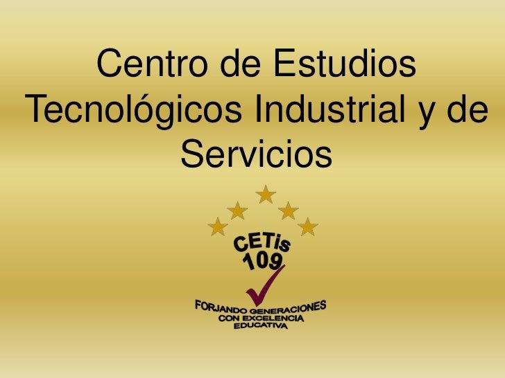 Centro de EstudiosTecnológicos Industrial y de        Servicios