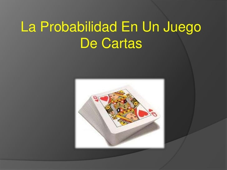 La Probabilidad En Un Juego        De Cartas