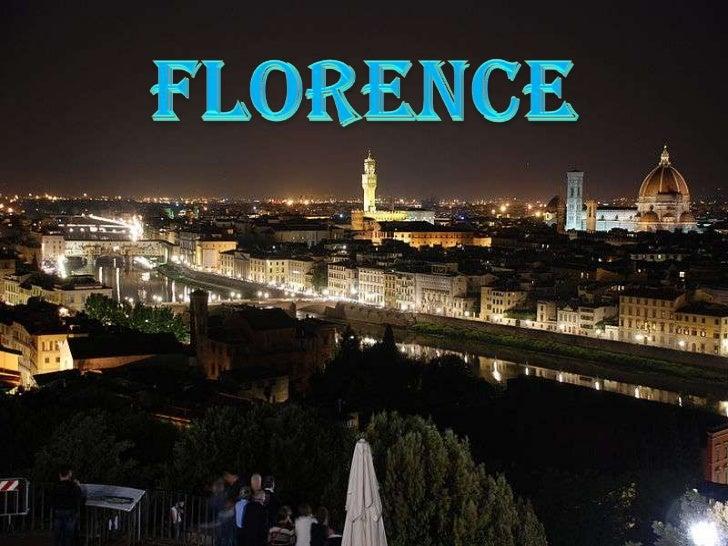 • La ville de Florence est dans la région de la  Toscane, dans le centre-nord de lItalie. Dans  cette ville a commencé au ...