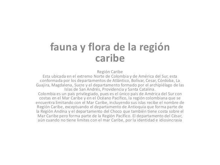 fauna y flora de la región                 caribe                                  Región Caribe    Esta ubicada en el ext...