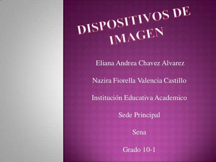 Eliana Andrea Chavez AlvarezNazira Fiorella Valencia CastilloInstitución Educativa Academico         Sede Principal       ...