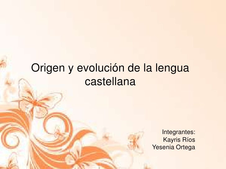 origen y evolucion de la lengua castellana