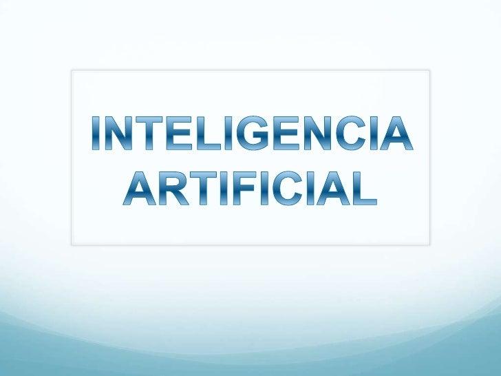 La Inteligencia Artificial es una combinación de laciencia del computador, fisiología y filosofía, tangeneral y amplio com...