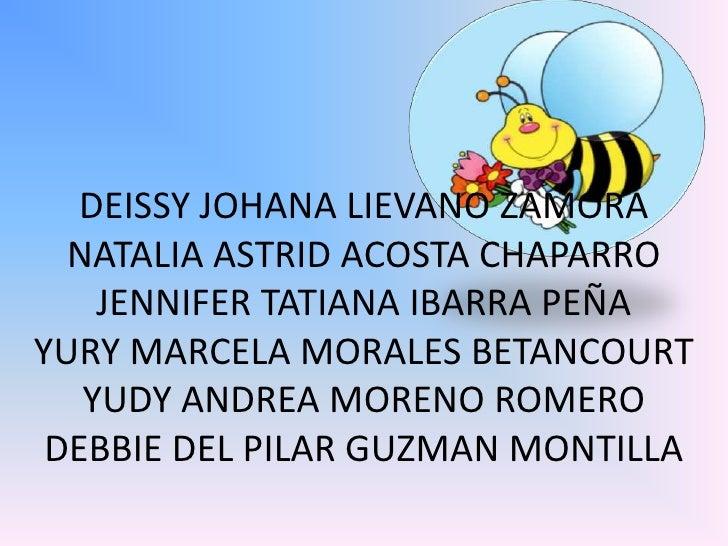 DEISSY JOHANA LIEVANO ZAMORA  NATALIA ASTRID ACOSTA CHAPARRO    JENNIFER TATIANA IBARRA PEÑAYURY MARCELA MORALES BETANCOUR...