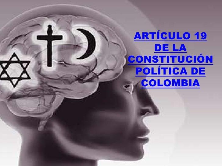 ARTÍCULO 19    DE LACONSTITUCIÓN POLÍTICA DE  COLOMBIA