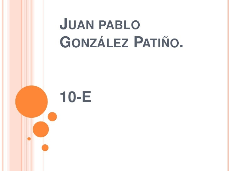 JUAN PABLOGONZÁLEZ PATIÑO.10-E