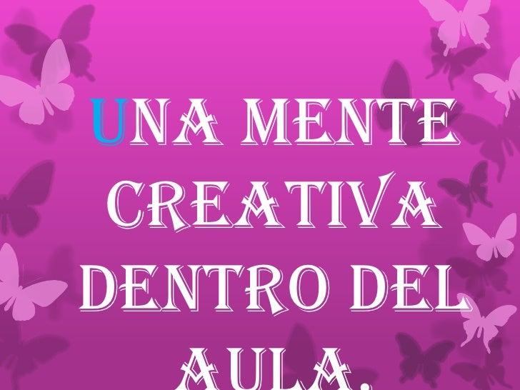 Una mente creativadentro del