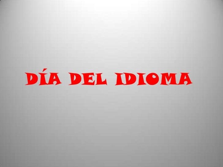 DÍA DEL IDIOMA