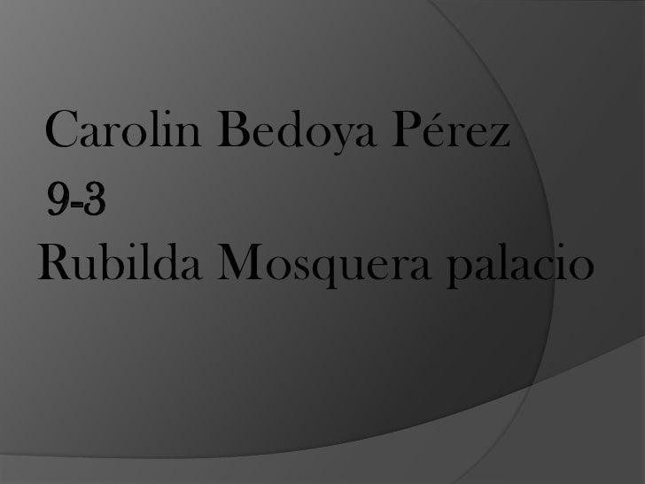 Carolin Bedoya Pérez9-3Rubilda Mosquera palacio