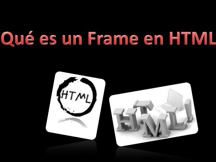 Una de las más modernascaracterísticas de HTML sonlos frames, que se añadieron,tanto en Netscape Navigatorcomo en Internet...