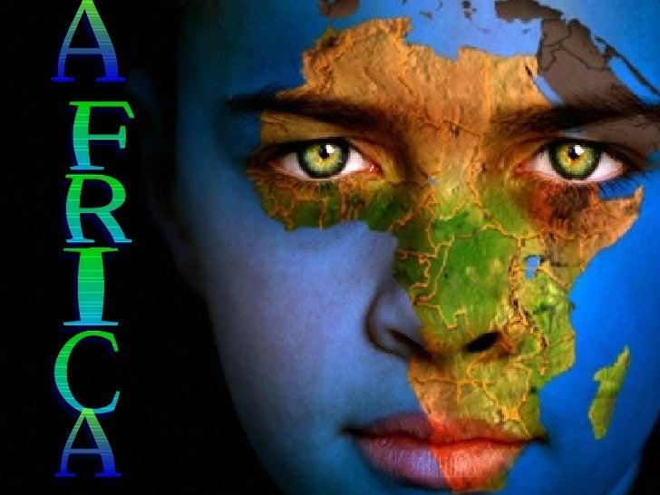 Se cree que África es lacuna de laHumanidady  de allí proceden lassucesivas especies quedieron lugar a losseres        ...