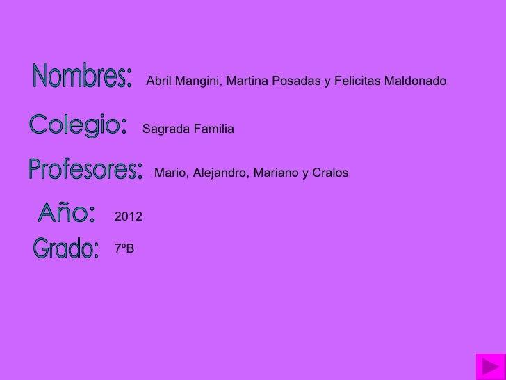 Abril Mangini, Martina Posadas y Felicitas Maldonado      Sagrada Familia        Mario, Alejandro, Mariano y Cralos20127ºB