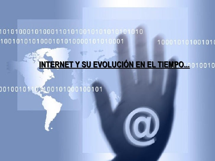 INTERNET Y SU EVOLUCIÓN EN EL TIEMPO...