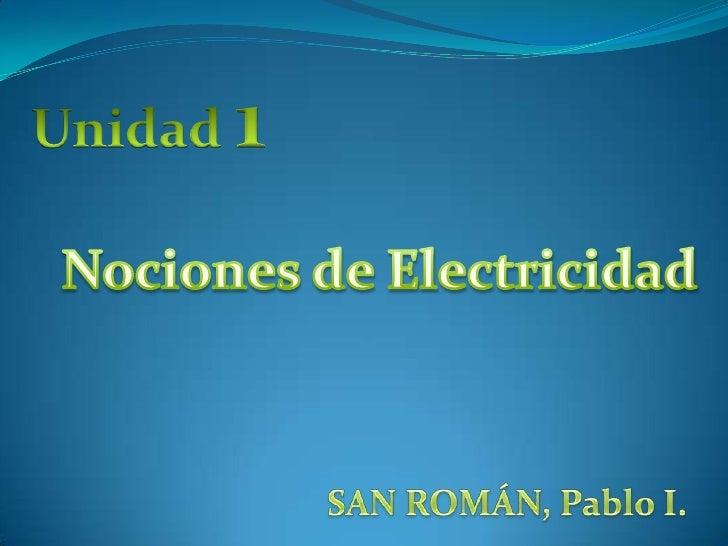 Electricidad La electricidad es un fenómeno físico cuyo origen son  las cargas eléctricas y cuya energía se manifiesta en...