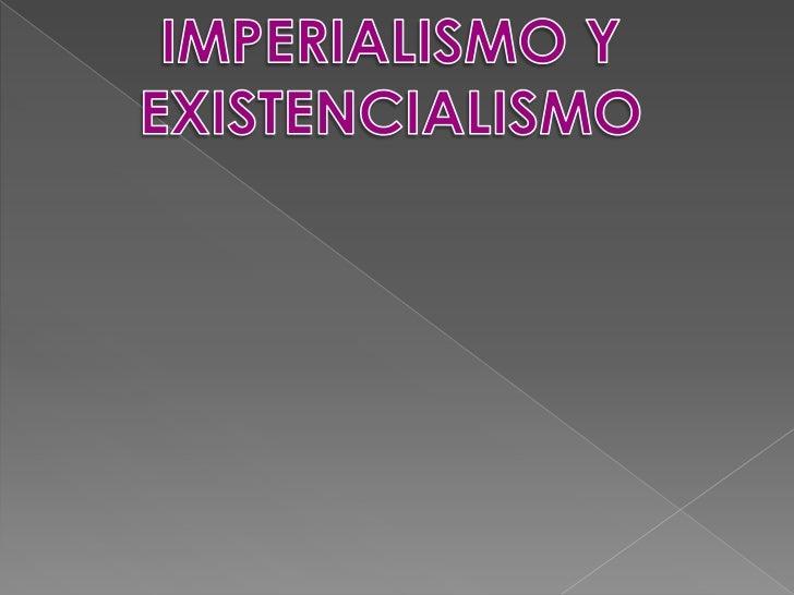 imperialismo y existencialismo