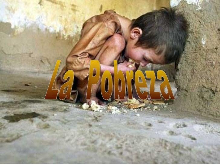 •En el mundo hay mas de 1200 millonesde personas que viven en extremapobreza , con menos de mil pesosdiarios