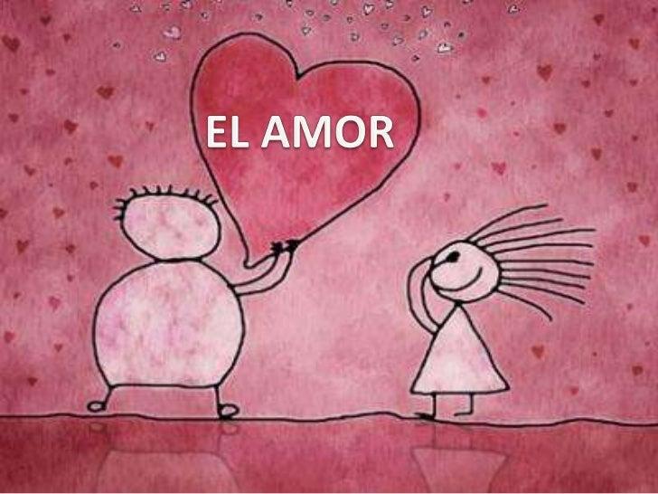 El amor es el sentimientomás importante de los sereshumanos. El amor escomprender, servir, dar, compartir, querer, respeta...