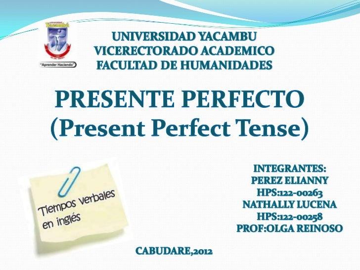 El presente perfecto en ingles se                      utiliza para referirnos a acciones                      sucedidas e...