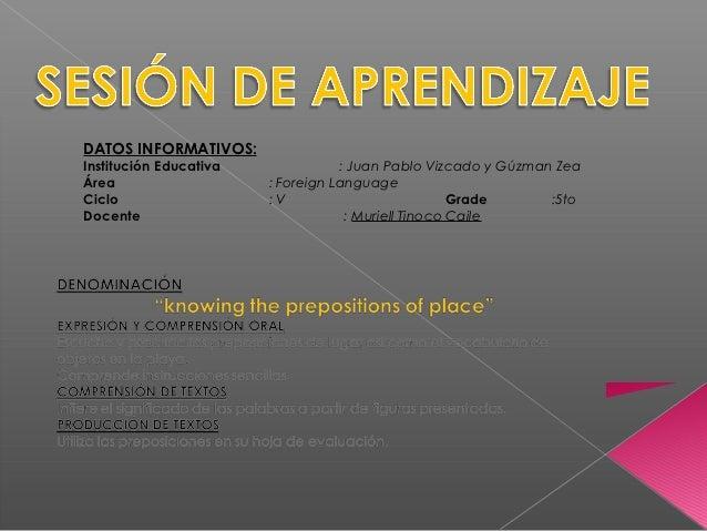 DATOS INFORMATIVOS:Institución Educativa              : Juan Pablo Vizcado y Gúzman ZeaÁrea                    : Foreign L...