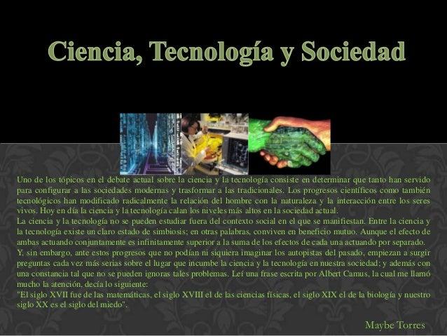 Uno de los tópicos en el debate actual sobre la ciencia y la tecnología consiste en determinar que tanto han servidopara c...
