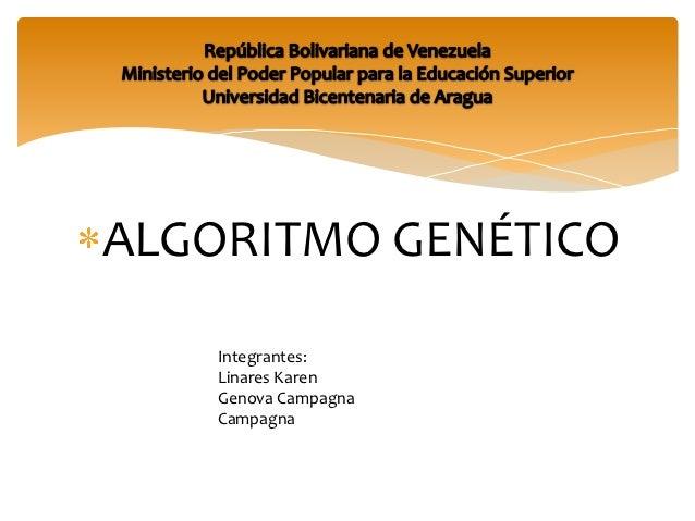 ALGORITMO GENÉTICO    Integrantes:    Linares Karen    Genova Campagna    Campagna
