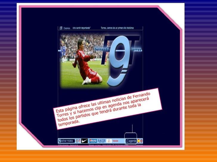 Esta página ofrece las ultimas noticias de Fernando Torres y si hacemos clip en agenda nos aparecerá todos los partidos qu...
