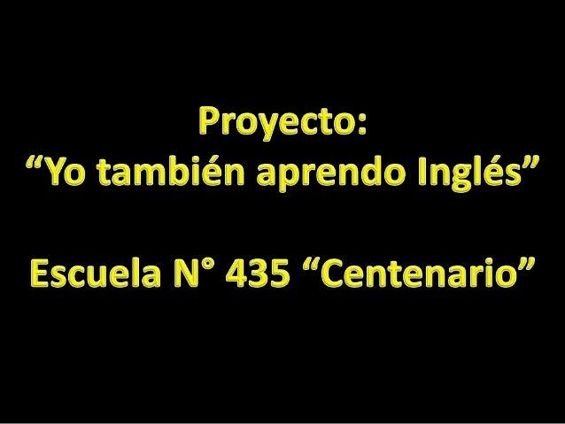 """Proyecto """"Yo también aprendo Inglés"""":  2012"""