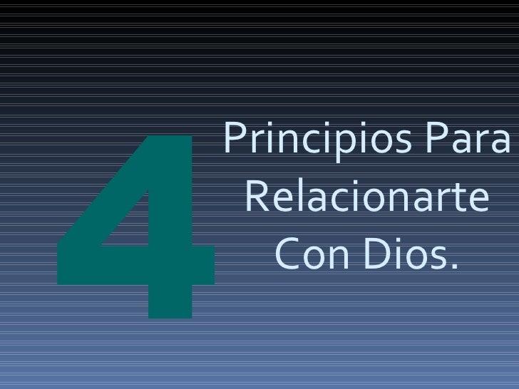 Principios Para Relacionarte Con Dios.   4