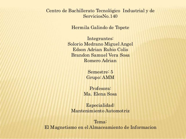 Centro de Bachillerato Tecnológico Industrial y de                 ServiciosNo.140           Hermila Galindo de Topete    ...