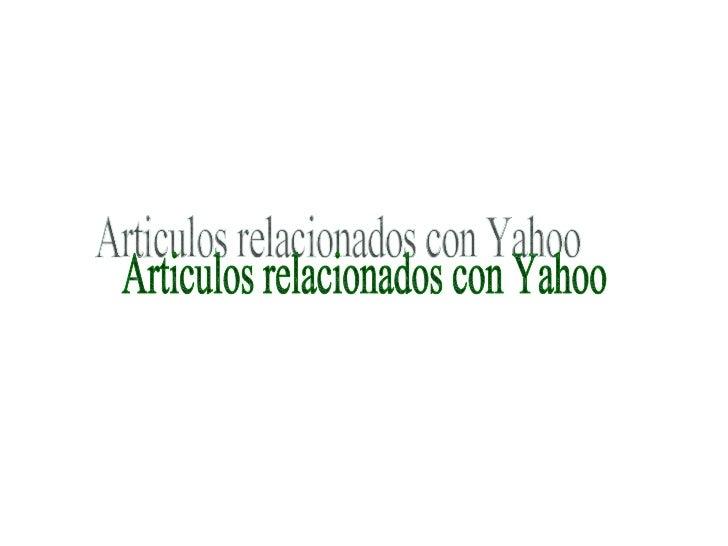 Articulos relacionados con Yahoo