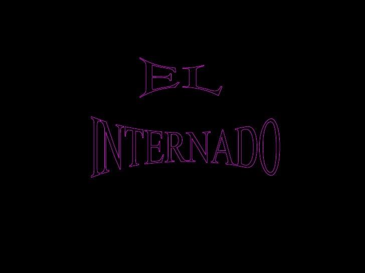 EL INTERNADO