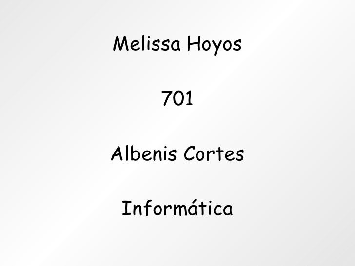 Melissa Hoyos 701 Albenis Cortes Informática