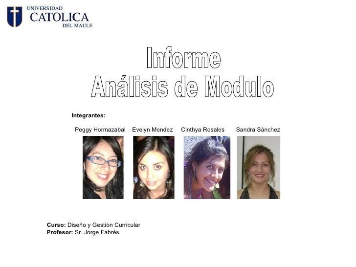 Informe Análisis de Modulo Integrantes: Peggy Hormazabal  Evelyn Mendez  Cinthya Rosales  Sandra Sánchez Curso:  Diseño y ...