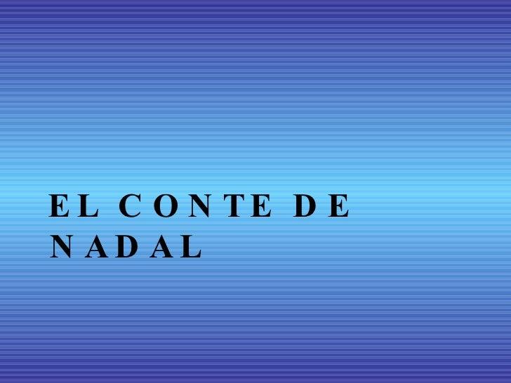 <ul><li>EL CONTE DE NADAL </li></ul>