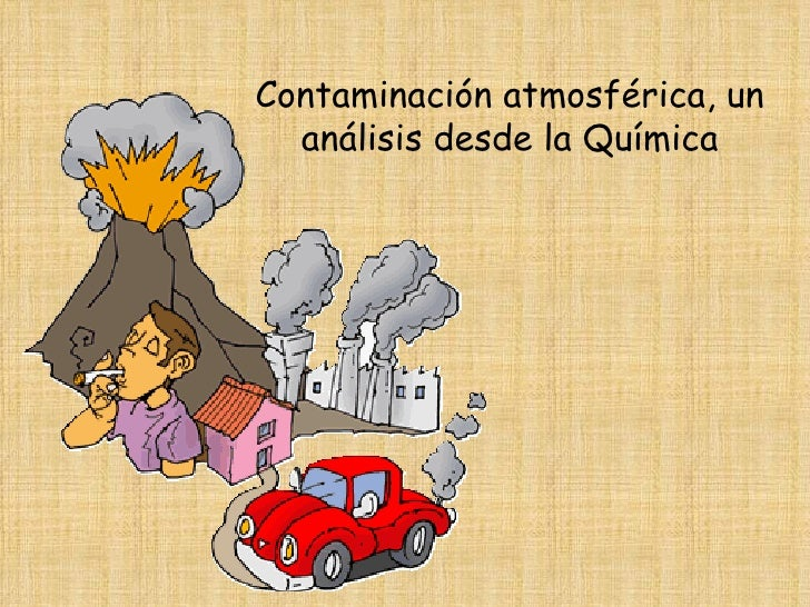 Contaminación atmosférica, un análisis desde la Química