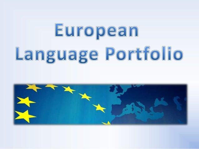 • Council of Europe.• Promote plurilingualism.• Record language skills.• Future.