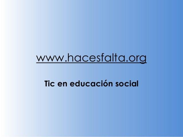 www.hacesfalta.org Tic en educación social