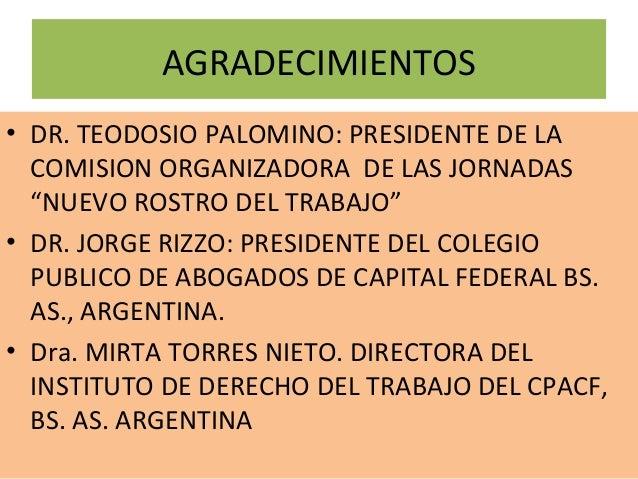 """AGRADECIMIENTOS• DR. TEODOSIO PALOMINO: PRESIDENTE DE LA  COMISION ORGANIZADORA DE LAS JORNADAS  """"NUEVO ROSTRO DEL TRABAJO..."""