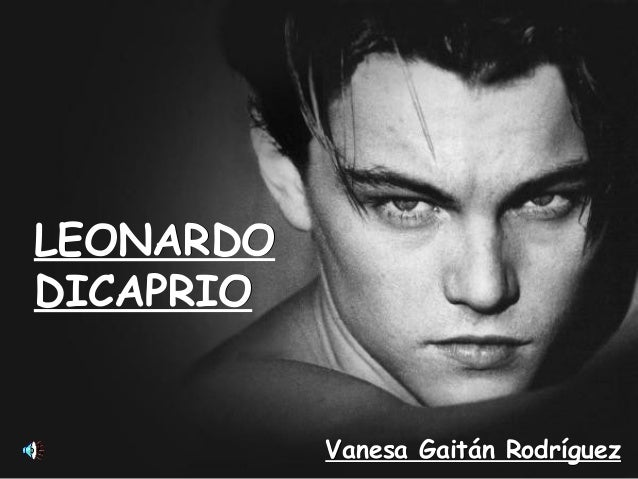 LEONARDODICAPRIO           Vanesa Gaitán Rodríguez