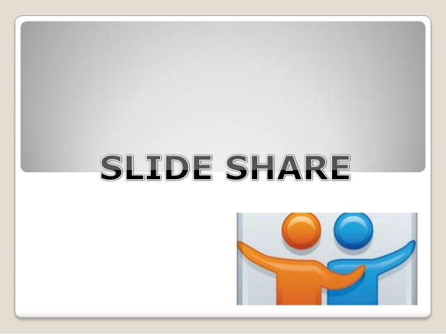 Que es slide share?   SlideShare es un sitio web que ofrece a los usuarios la posibilidad de subir y    compartir en públ...
