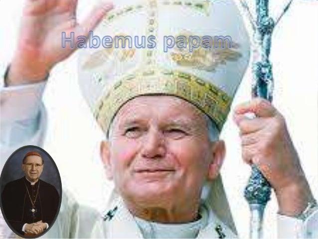 """Habemus Papam (""""¡Tenemos Papa!"""") es el anuncio en latín con que el cardenal protodiácono informa que                      ..."""