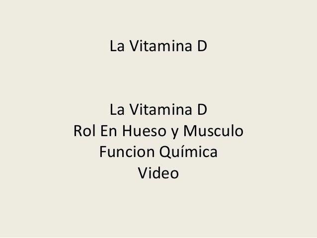 La Vitamina DLa Vitamina DRol En Hueso y MusculoFuncion QuímicaVideo