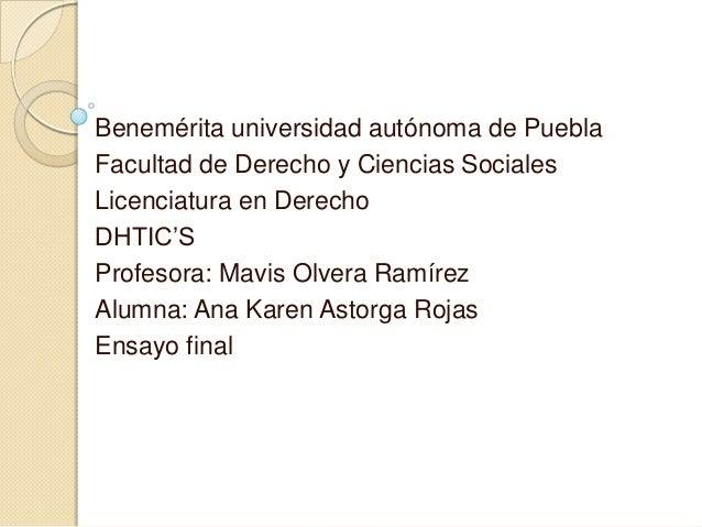 Benemérita universidad autónoma de PueblaFacultad de Derecho y Ciencias SocialesLicenciatura en DerechoDHTIC'SProfesora: M...