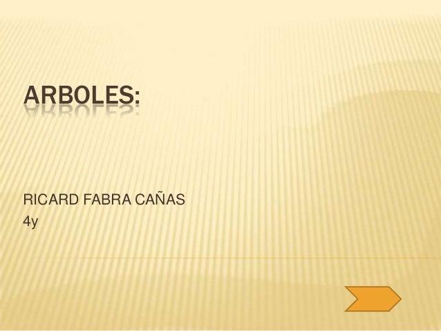 ARBOLES:RICARD FABRA CAÑAS4y