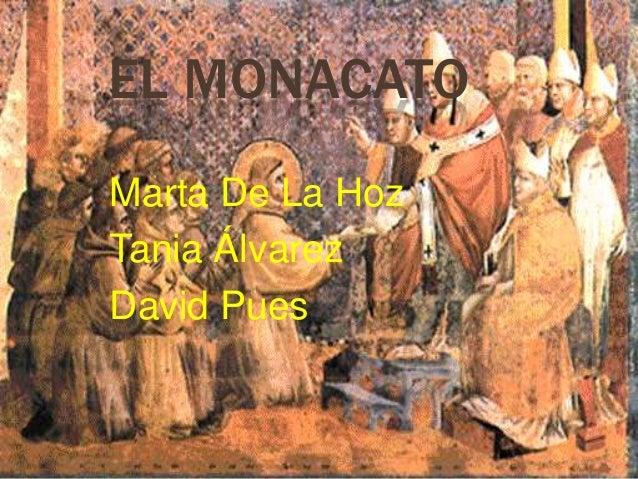 EL MONACATOMarta De La HozTania ÁlvarezDavid Pues