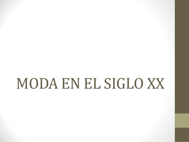 MODA EN EL SIGLO XX