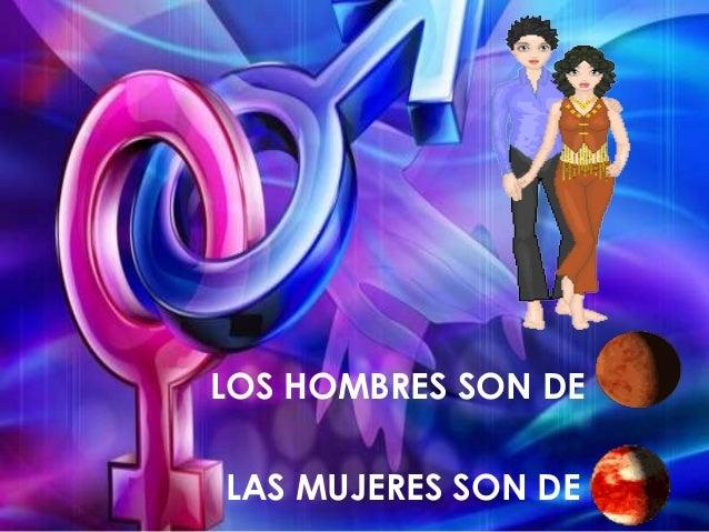 LOS HOMBRES SON DELAS MUJERES SON DE